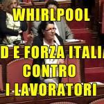 M5S – 1350 licenziamenti alla Whirlpool, il PD e Forza Italia negano la discussione in aula al Senato