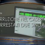 """Gestivano tutto"" arrestati i sindaci di Teverola a Vitulazio (Caserta)"
