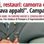 Camorra e appalti truccati in Campania, 69 arresti. Anche sui beni culturali un sistema favoriva i Casalesi