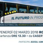 Venerdì 2 Marzo 2018 tutti a Roma, autobus da Caserta – Chiusura campagna elettorale M5S
